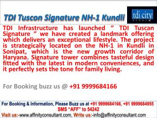 TDI Tuscan Signature tower apartments Kundli @ 09999684166