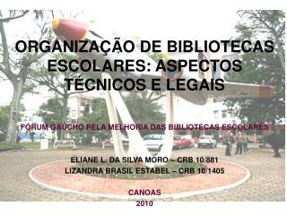 ORGANIZA��O DE BIBLIOTECAS ESCOLARES: ASPECTOS T�CNICOS E LEGAIS