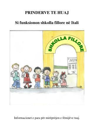 PRINDERVE TE HUAJ Si funksionon shkolla fillore në Itali