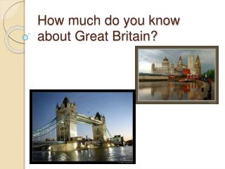 How much do you know about Great Britain