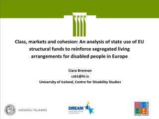 Ciara  Brennan  csb1@ hi.is University of Iceland, Centre for Disability Studies
