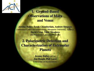 1.  Ground-Based  Observations of Mars  and Venus Jeremy Bailey, Sarah Chamberlain, Andrew Simpson