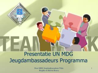 Presentatie UN MDG Jeugdambassadeurs Programma