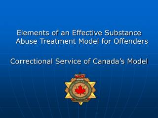 Elements of an Effective Substance Abuse Treatment Model for Offenders