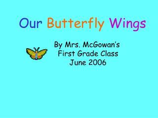 By Mrs. McGowan's  First Grade Class  June 2006