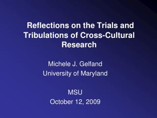 Reflections on the Trials and Tribulations of Cross-Cultural Research