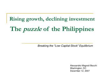Rising growth, declining investment The  puzzle  of the Philippines