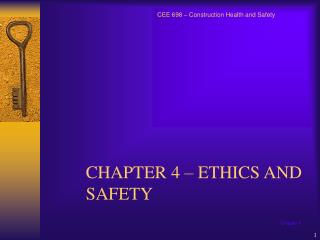 CHAPTER 4 – ETHICS AND SAFETY