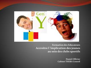 Formation des Educateurs Accroître l'implication des jeunes   au sein des clubs sportifs
