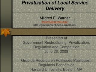 Presented at  Government Restructuring, Privatization, Regulation and Competition June 26, 2008