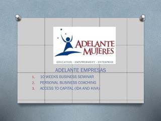 ADELANTE EMPRESAS 10 WEEKS BUSINESS SEMINAR PERSONAL BUSINESS COACHING