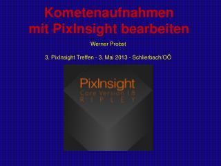 Kometenaufnahmen mit PixInsight bearbeiten