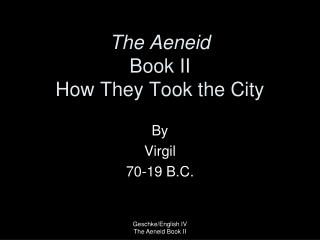 The Aeneid Book II How They Took the City