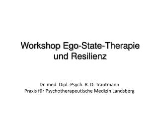 Dr. med. Dipl.-Psych. R. D. Trautmann Praxis für Psychotherapeutische Medizin Landsberg