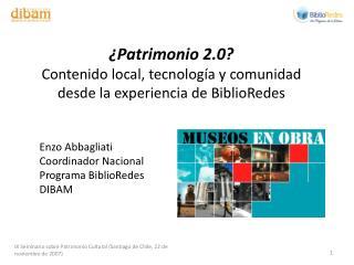 ¿Patrimonio 2.0? Contenido local, tecnología y comunidad desde la experiencia de BiblioRedes