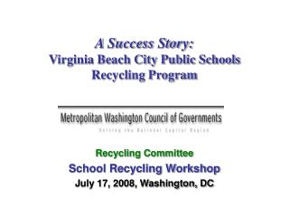 A Success Story:  Virginia Beach City Public Schools  Recycling Program