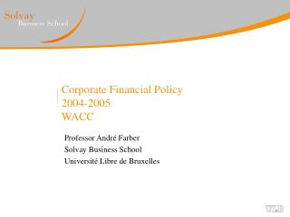 Corporate Financial Policy 2004-2005 WACC