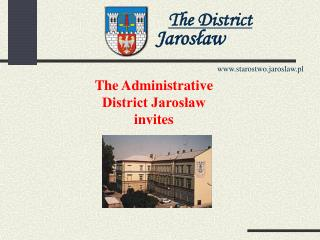 The Administrative  District Jaros?aw invites