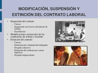 MODIFICACIÓN, SUSPENSIÓN Y EXTINCIÓN DEL CONTRATO LABORAL
