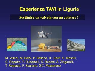 M. Vischi, M. Balbi, P. Bellone, R. Gistri, S. Moshiri,