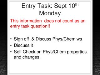 Entry Task: Sept 10 th  Monday