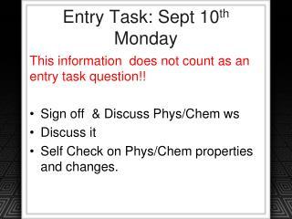 Entry Task: Sept 10 th  Monday