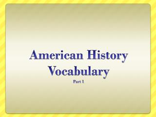 American History Vocabulary Part 1