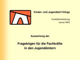 Kinder- und Jugenddorf Klinge Qualitätsentwicklung Januar 2005