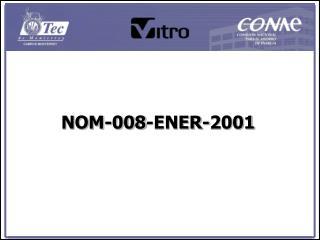 NOM-008-ENER-2001