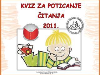 KVIZ ZA POTICANJE ČITANJA 2011.
