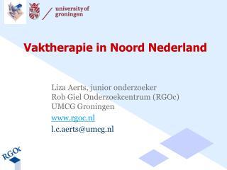 Vaktherapie in Noord Nederland