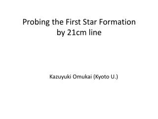 Probing the First Star Formation  by 21cm line