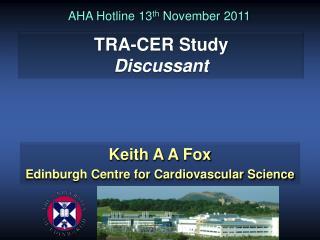 Keith A  A  Fox Edinburgh Centre for Cardiovascular Science