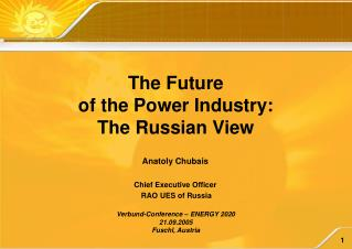 Anatoly Chubais Chief Executive Officer  RAO UES of Russia