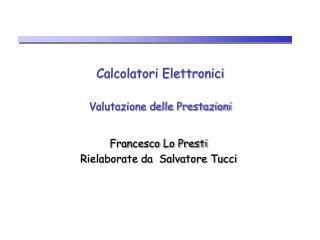 Calcolatori Elettronici Valutazione delle Prestazioni