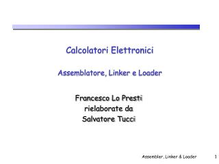 Calcolatori Elettronici Assemblatore, Linker e Loader