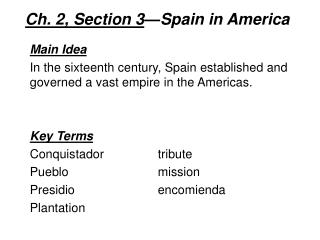 Ch. 2, Section 3 �Spain in America