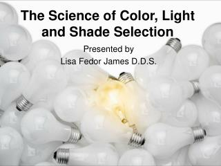 The Science of Color, Light and Shade Selection