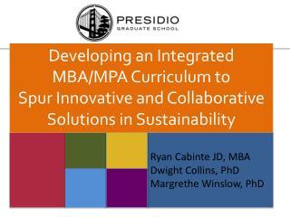 Ryan Cabinte JD, MBA Dwight Collins, PhD Margrethe Winslow, PhD