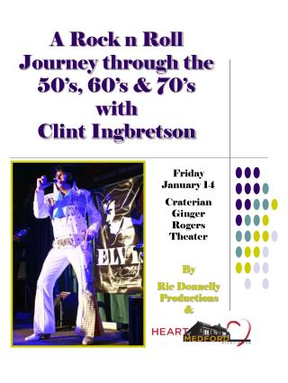 A Rock n Roll Journey through the 50�s, 60�s & 70�s with Clint Ingbretson