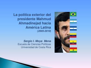La política exterior del presidente  Mahmud Ahmadinejad  hacia América Latina  ( 2005-2010 )