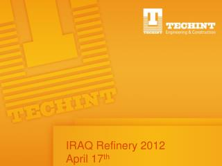 IRAQ Refinery 2012  April 17 th