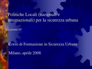 Politiche Locali (nazionali e internazionali) per la sicurezza urbana Lezione 09