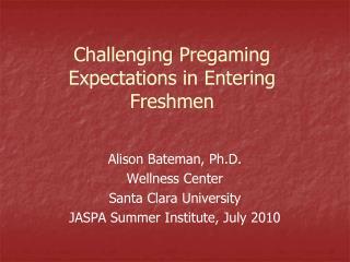 Challenging Pregaming Expectations in Entering Freshmen