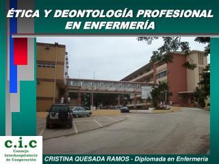 ÉTICA Y DEONTOLOGÍA PROFESIONAL EN ENFERMERÍA
