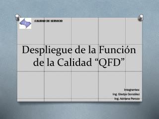 """Despliegue de la Función de la Calidad """"QFD"""""""