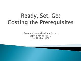 Ready, Set, Go: Costing the Prerequisites