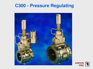 C300 - Pressure Regulating