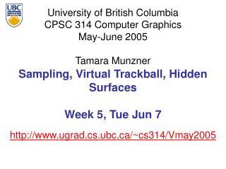 Sampling, Virtual Trackball, Hidden Surfaces Week 5, Tue Jun 7