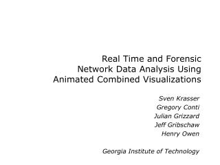 Real Time and Forensic  Network Data Analysis Using  Animated Combined Visualizations
